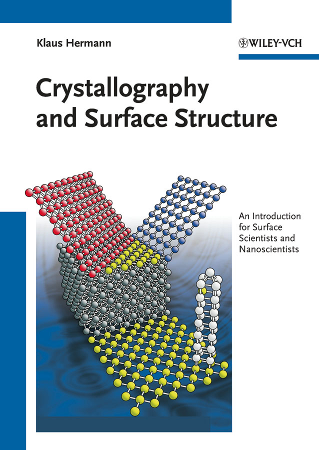 Klaus  Hermann Crystallography and Surface Structure. An Introduction for Surface Scientists and Nanoscientists an introduction to behavioral economics