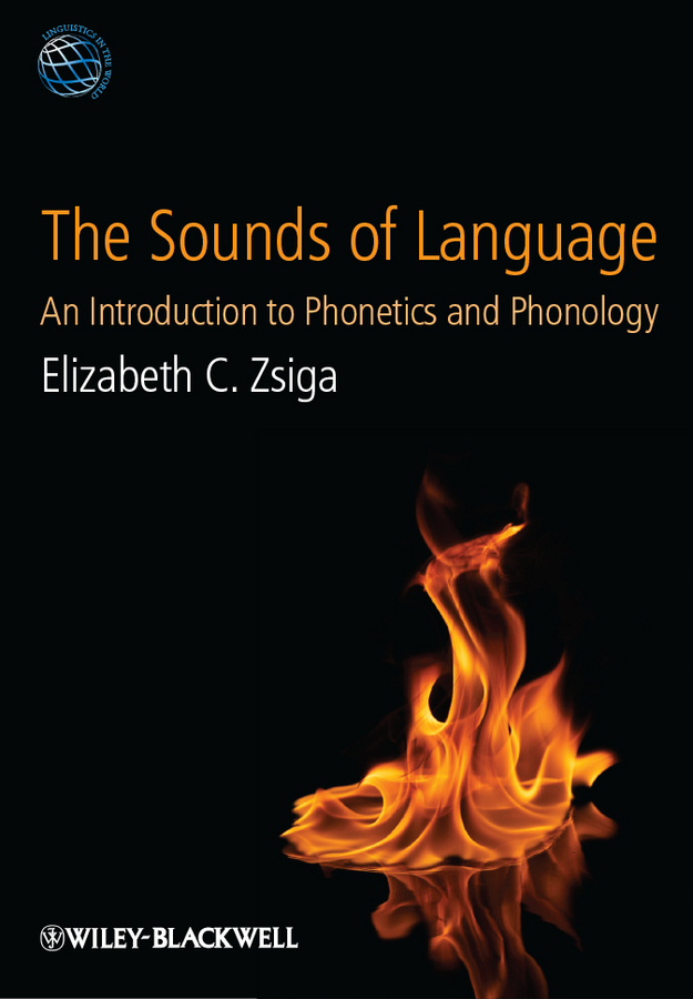 Elizabeth Zsiga C. The Sounds of Language. An Introduction to Phonetics and Phonology ISBN: 9781118340530 sociolinguistic variation and attitudes towards language behaviour