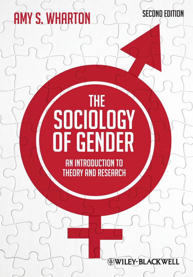 Amy Wharton S. The Sociology of Gender. An Introduction to Theory and Research ISBN: 9781444397239 global sociology