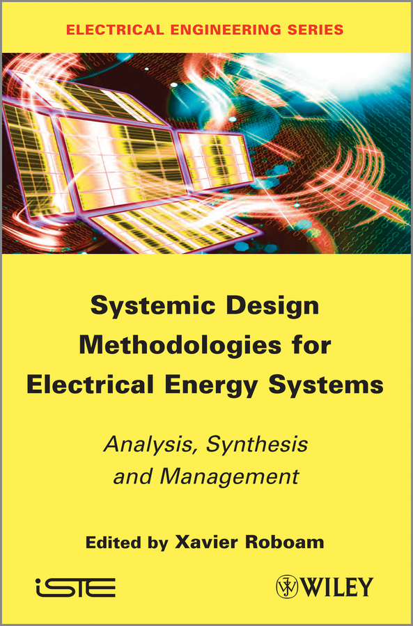 Xavier Roboam Systemic Design Methodologies for Electrical Energy Systems. Analysis, Synthesis and Management energy and exergy analysis of a captive steam powerplant