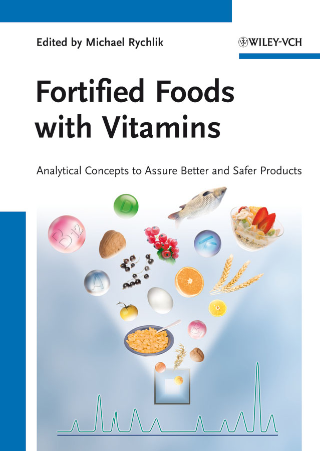 Michael Rychlik Fortified Foods with Vitamins. Analytical Concepts to Assure Better and Safer Products dijon fco as monaco