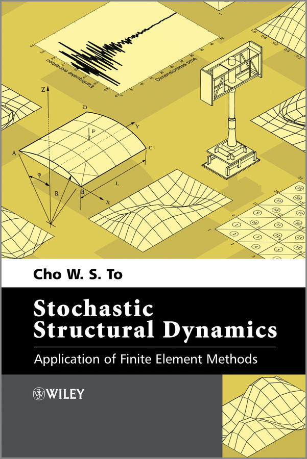 Cho W. S. To Stochastic Structural Dynamics. Application of Finite Element Methods купить