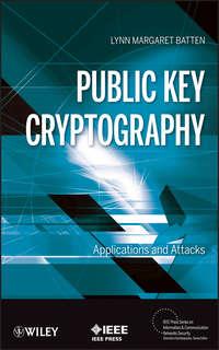 Lynn Batten Margaret - Public Key Cryptography. Applications and Attacks