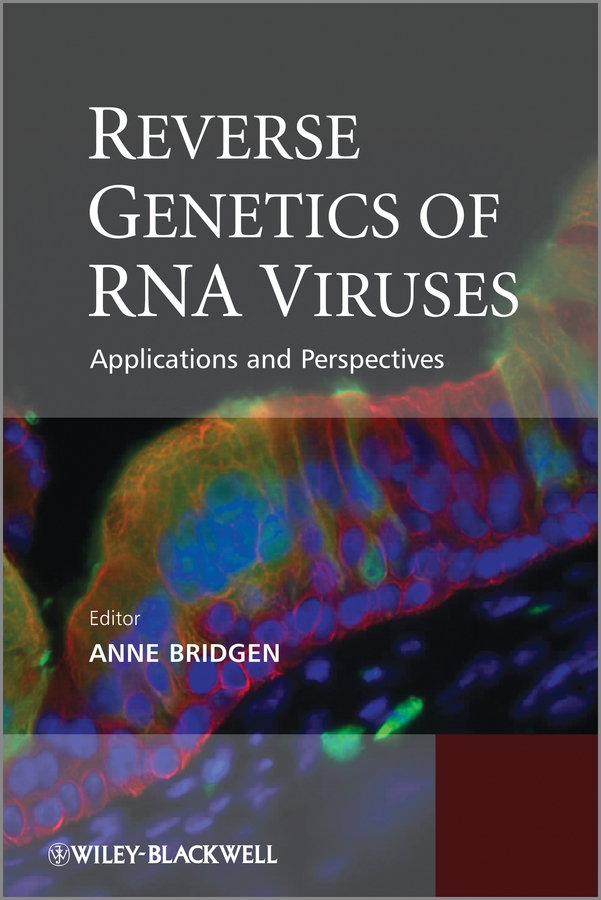 Anne  Bridgen Reverse Genetics of RNA Viruses. Applications and Perspectives vinod kumar singh c p srivastava and santosh kumar genetics of slow rusting resistance in field pea