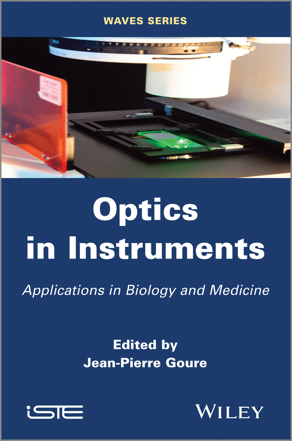 Jean Goure Pierre Optics in Instruments. Applications in Biology and Medicine