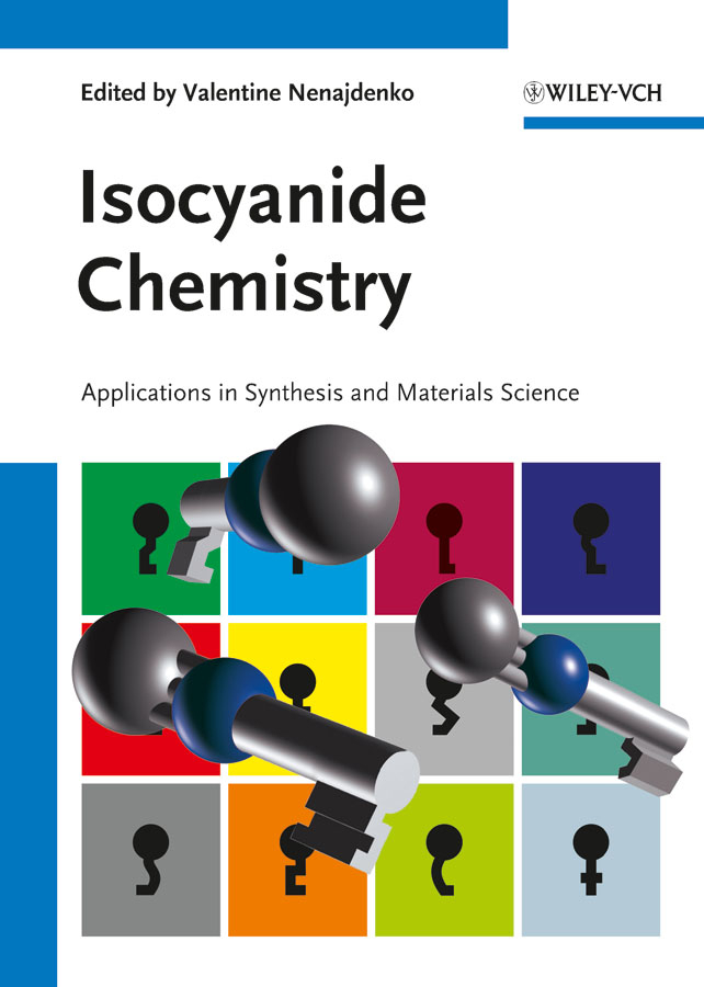 V. Nenajdenko Isocyanide Chemistry. Applications in Synthesis and Material Science v nenajdenko isocyanide chemistry applications in synthesis and material science