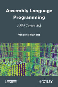 Vincent  Mahout - Assembly Language Programming. ARM Cortex-M3