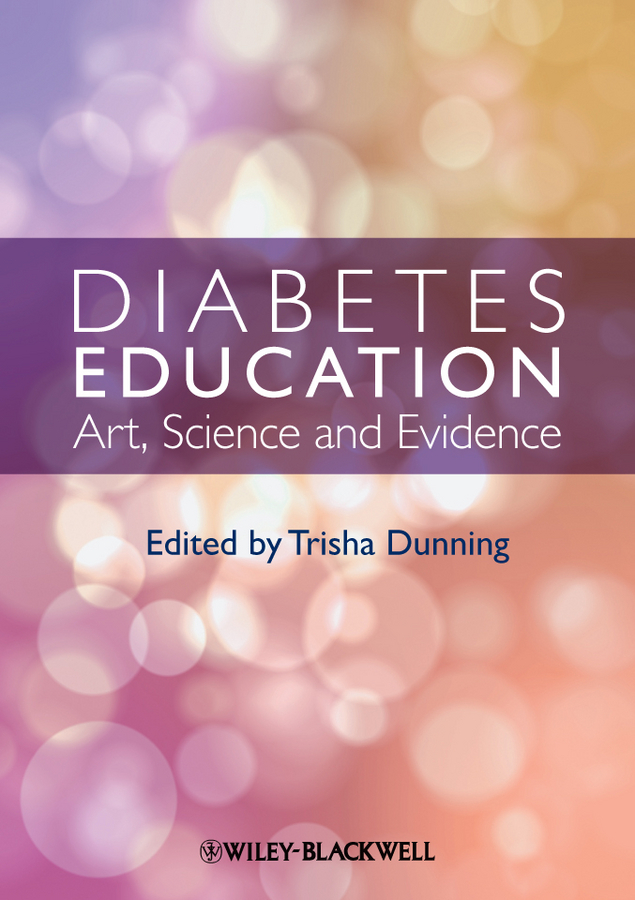 Trisha Dunning Diabetes Education. Art, Science and Evidence science education