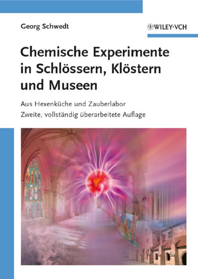 Prof. Schwedt Georg Chemische Experimente in Schlössern, Klöstern und Museen. Aus Hexenküche und Zauberlabor a stein preussen in den jahren der leiden und der erhebung