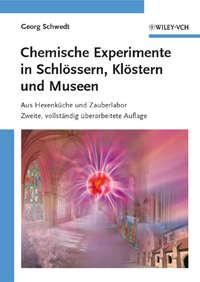 - Chemische Experimente in Schl?ssern, Kl?stern und Museen. Aus Hexenk?che und Zauberlabor