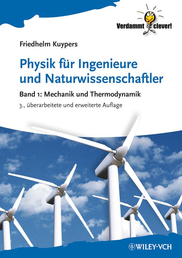 Friedhelm Kuypers Physik für Ingenieure und Naturwissenschaftler. Band 1 - Mechanik und Thermodynamik дутики der spur der spur de034awkyw71