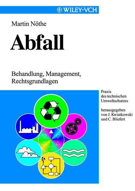 Martin Nöthe Abfall. Behandlung, Management, Rechtsgrundlagen