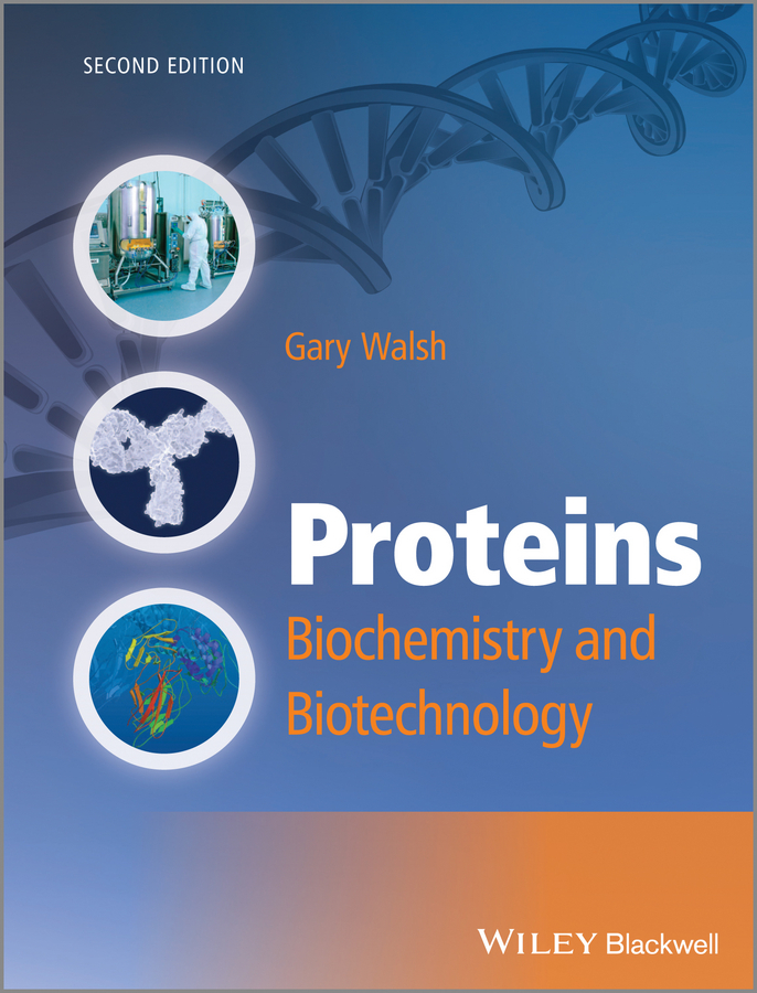 Gary Walsh Proteins. Biochemistry and Biotechnology medical biochemistry and biotechnology