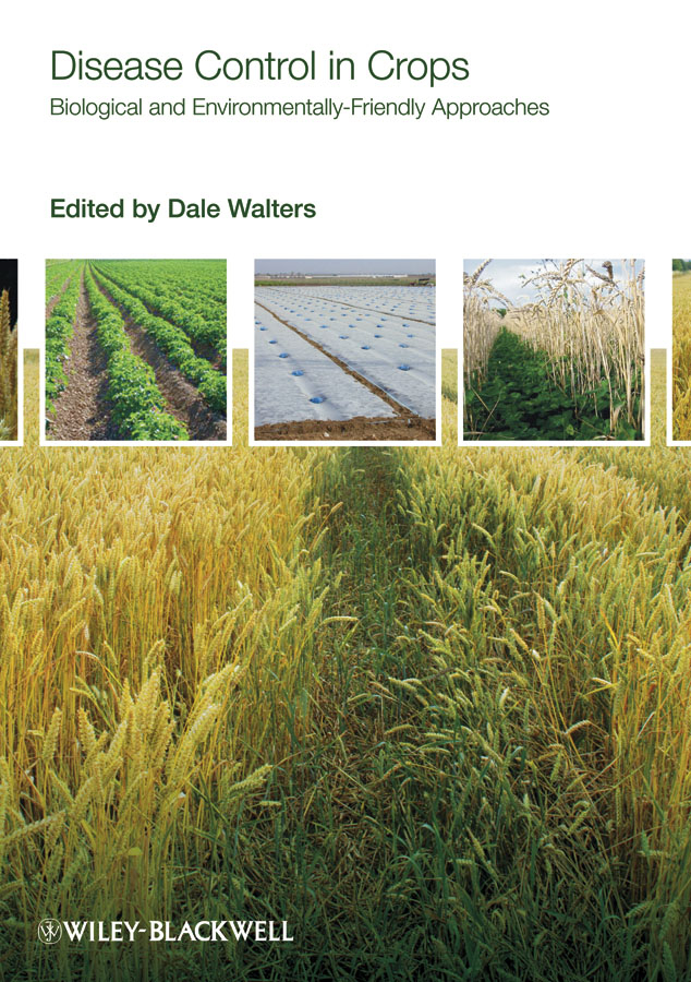 Dale  Walters Disease Control in Crops. Biological and Environmentally-Friendly Approaches vinod kumar singh c p srivastava and santosh kumar genetics of slow rusting resistance in field pea