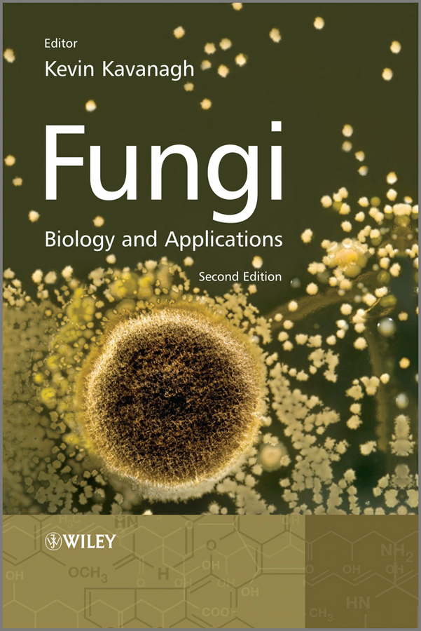 Kevin Kavanagh Fungi. Biology and Applications ISBN: 9781119976967 a new lease of death