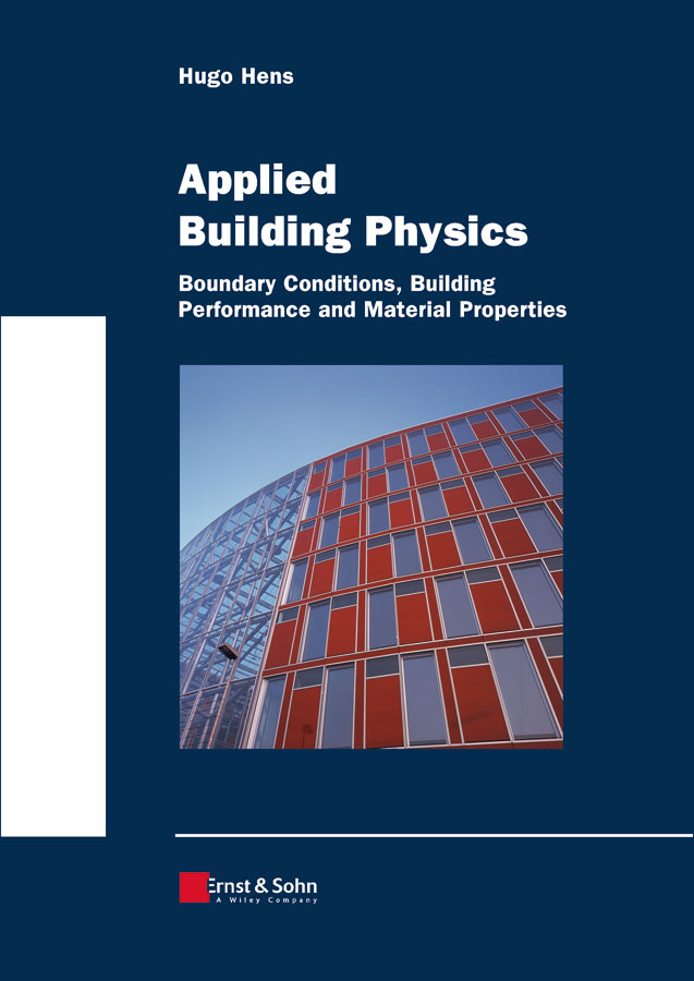 Hugo S. L. Hens Applied Building Physics. Boundary Conditions, Building Peformance and Material Properties hugo s  l  hens performance based