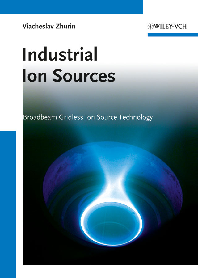 Viacheslav Zhurin V. Industrial Ion Sources. Broadbeam Gridless Ion Source Technology abdul majeed bhat sources of maternal stress and children with intellectual disabilities