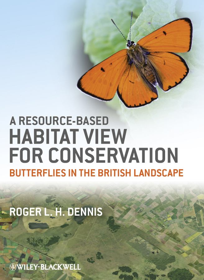 Roger L. H. Dennis A Resource-Based Habitat View for Conservation. Butterflies in the British Landscape dennis sullivan m quantum mechanics for electrical engineers