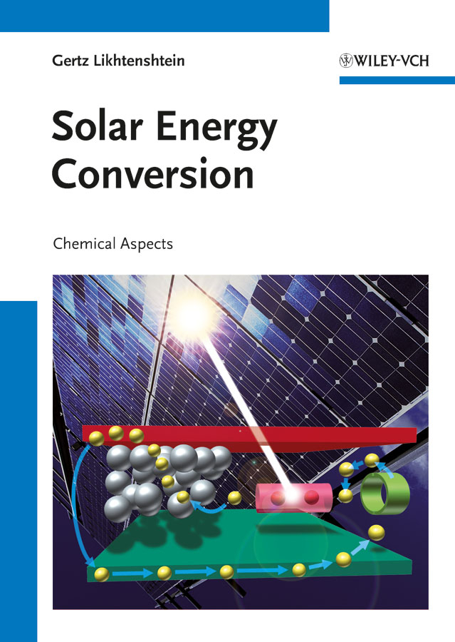 Gertz Likhtenshtein I. Solar Energy Conversion. Chemical Aspects ISBN: 9783527647699 solution processed organic solar cells