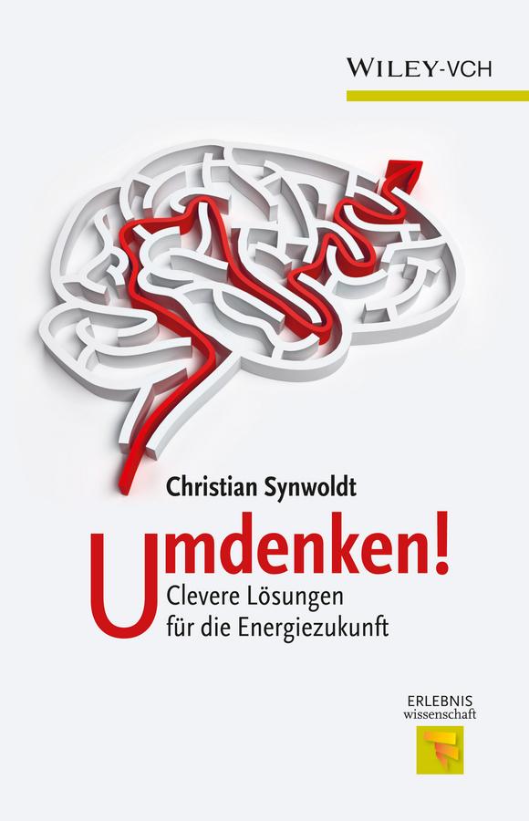 Christian Synwoldt Umdenken!. Clevere Lösungen für die Energiezukunft ISBN: 9783527667260 дутики der spur der spur de034awkyw71