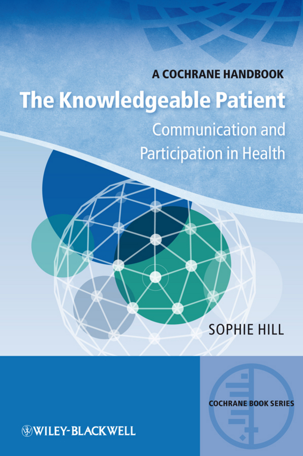 Sophie Hill The Knowledgeable Patient. Communication and Participation in Health sophie hill the knowledgeable patient communication and participation in health