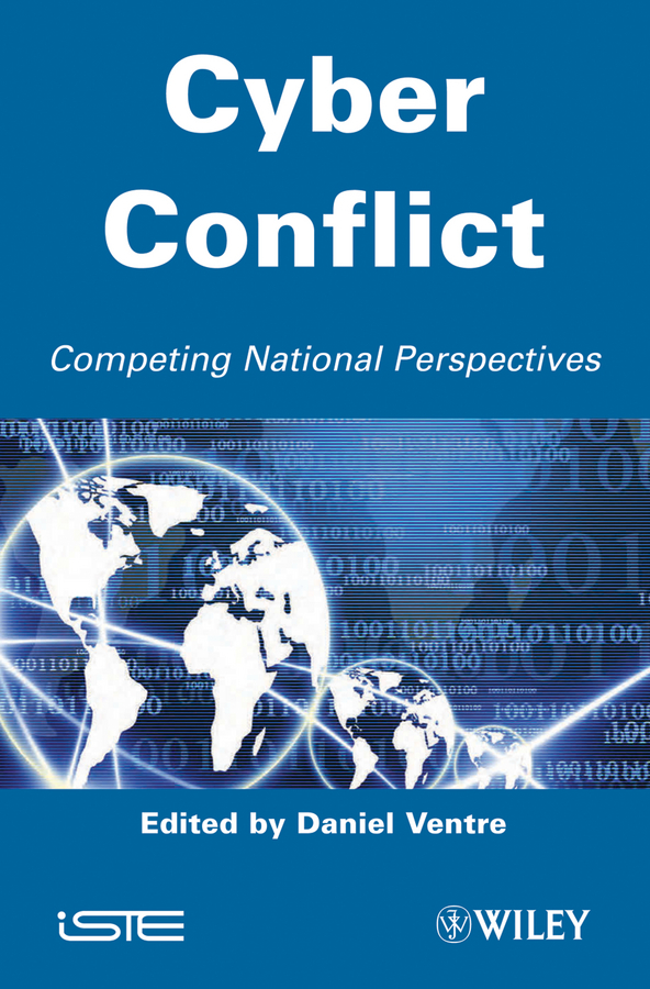 Daniel Ventre Cyber Conflict. Competing National Perspectives аудио наушники harper bluetooth наушники harper hb 207 black