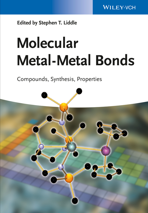 цена на Stephen Liddle T. Molecular Metal-Metal Bonds. Compounds, Synthesis, Properties