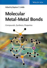 Stephen Liddle T. - Molecular Metal-Metal Bonds. Compounds, Synthesis, Properties