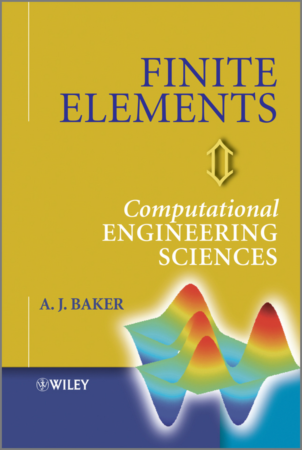 A. Baker J. Finite Elements. Computational Engineering Sciences rabee jari superconvergence of finite element approximations for pdes
