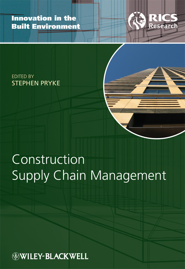 Stephen Pryke Construction Supply Chain Management. Concepts and Case Studies ISBN: 9781444319415 automation in construction management