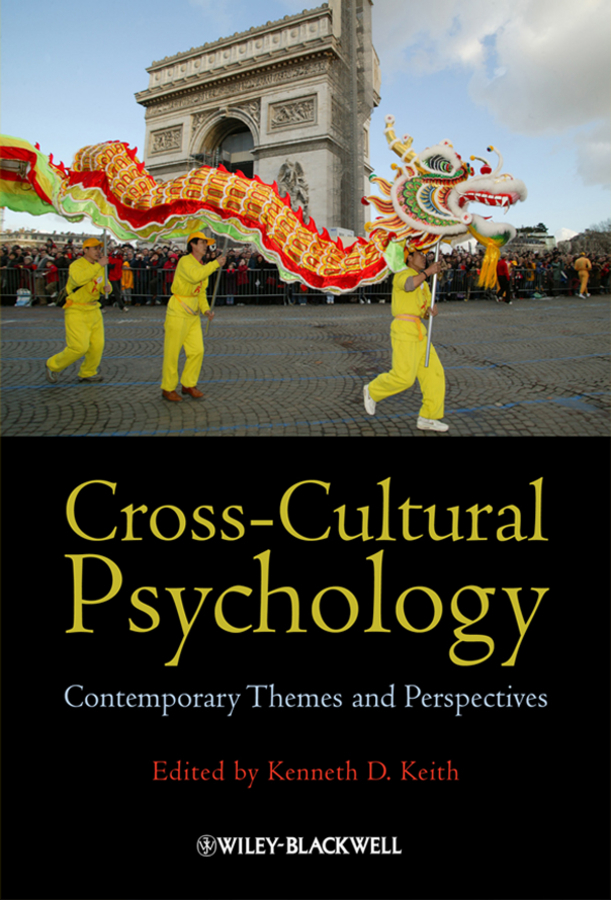 Kenneth Keith D. Cross-Cultural Psychology. Contemporary Themes and Perspectives introducing social psychology