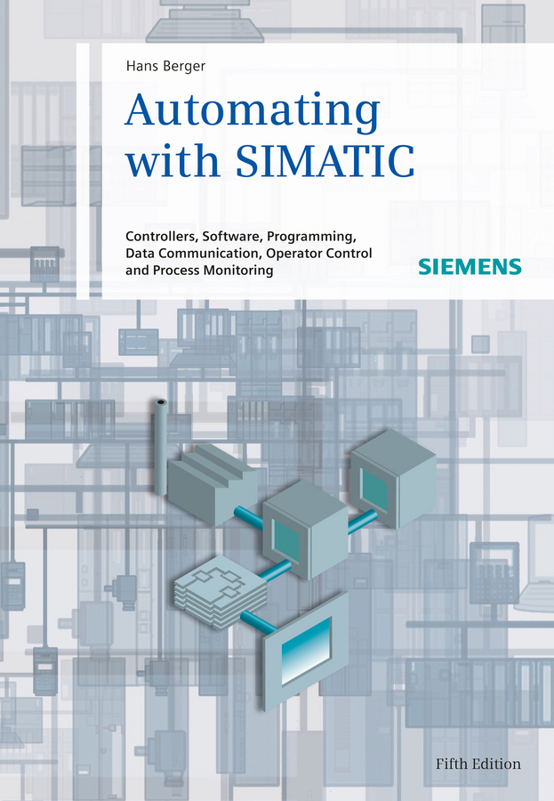 Hans Berger Automating with SIMATIC. Controllers, Software, Programming, Data 6es7222 1hf32 0xb0 6es7 222 1hf32 0xb0 simatic s7 1200 digital output sm 1222 8 do relay 2a have in stock