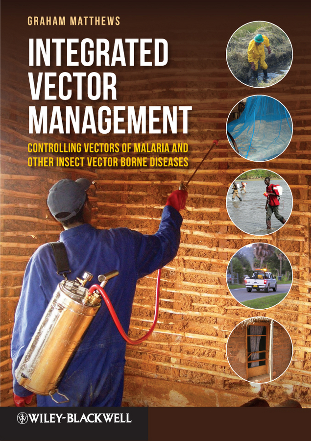 Graham Matthews Integrated Vector Management. Controlling Vectors of Malaria and Other Insect Vector Borne Diseases ISBN: 9781119950325 information management in diplomatic missions