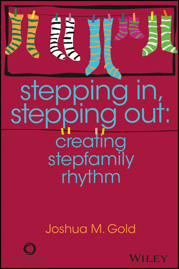 Joshua Gold M. Stepping In, Stepping Out. Creating Stepfamily Rhythm promoting social change in the arab gulf