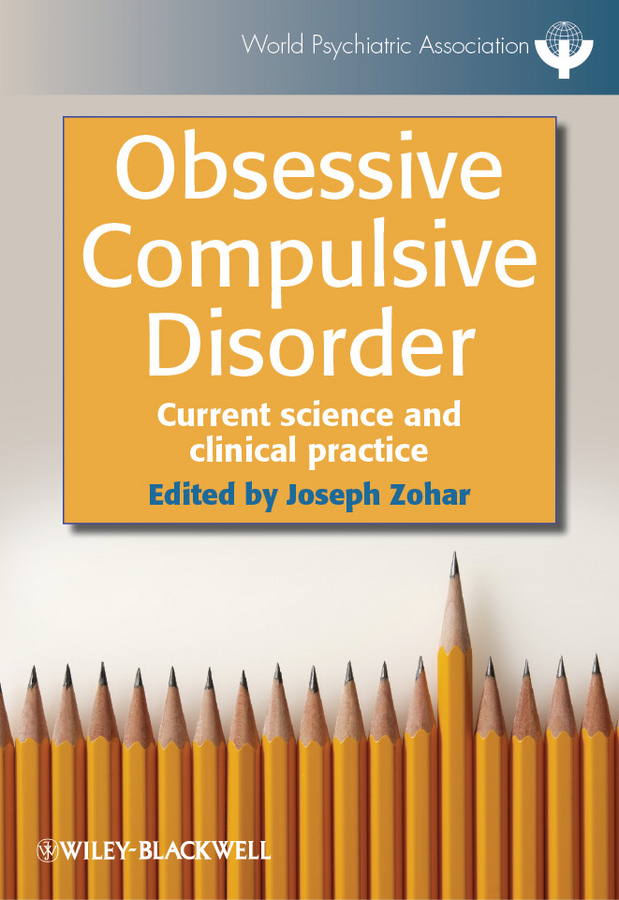 Joseph  Zohar Obsessive Compulsive Disorder. Current Science and Clinical Practice handbooks in operations research and management science simulation 13