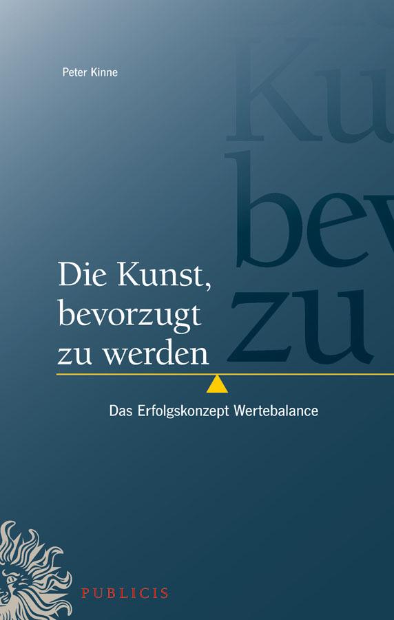 Peter Kinne Die Kunst, bevorzugt zu werden. Das Erfolgskonzept Wertebalance сапоги quelle der spur 1013540