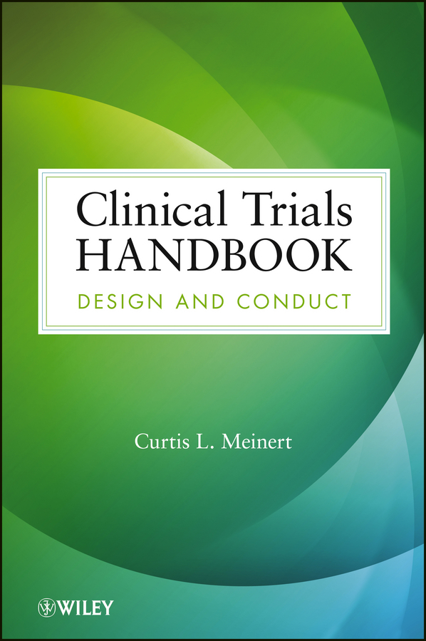 Curtis Meinert L. Clinical Trials Handbook. Design and Conduct kung jong lui binary data analysis of randomized clinical trials with noncompliance
