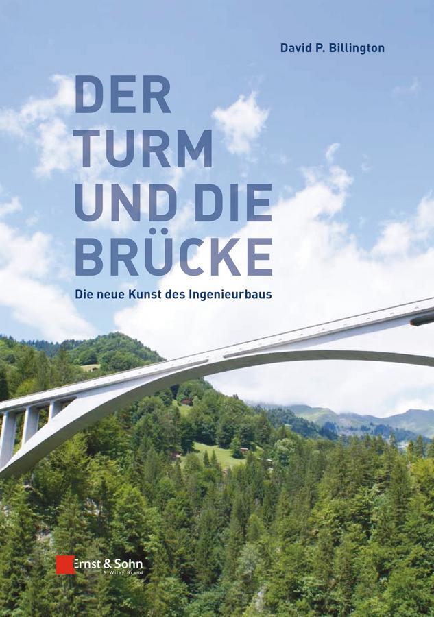 David Billington P. Turme und Brucken. Die neue Kunst des Ingenieurbaus structural engineering