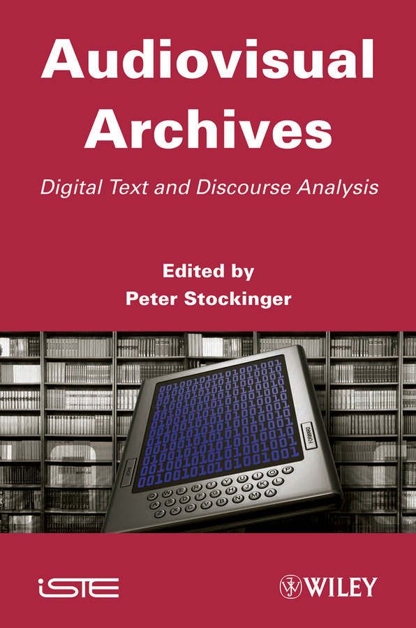 Peter Stockinger Audiovisual Archives. Digital Text and Discourse Analysis