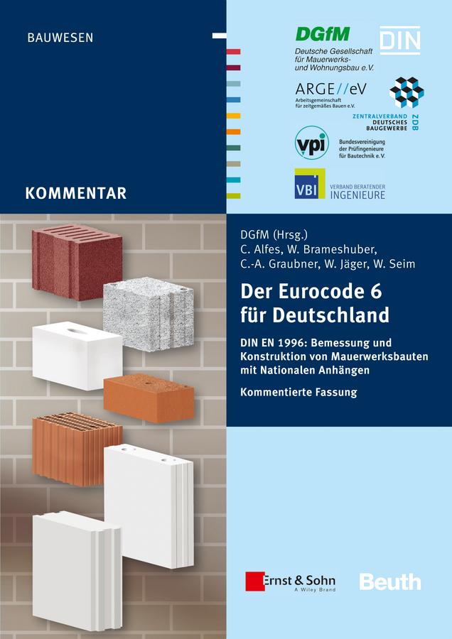 DGfM GmbH Service Der Eurocode 6 für Deutschland. DIN EN 1996 - Kommentierte Fassung dgfm gmbh service der eurocode 6 für deutschland din en 1996 kommentierte fassung