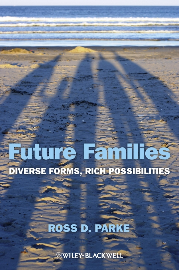 Ross Parke D. Future Families. Diverse Forms, Rich Possibilities ISBN: 9781118602362 пазл wood family of children 12 3d