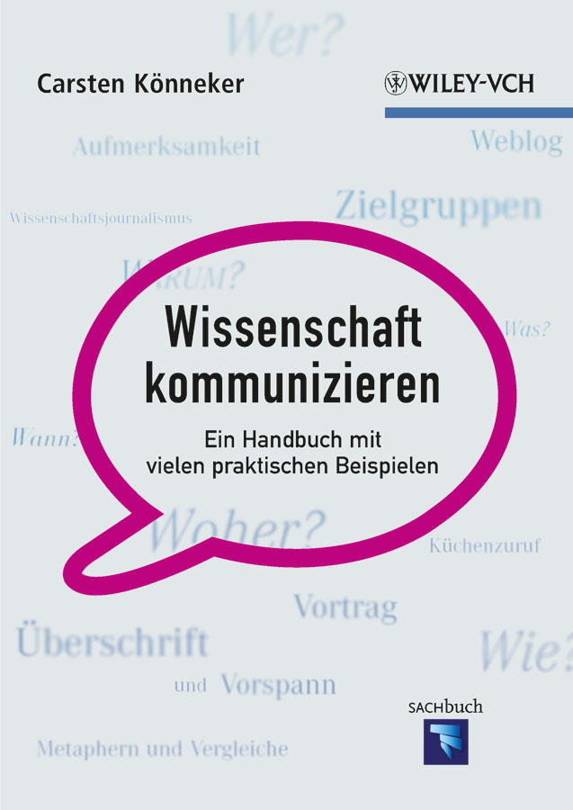 Carsten Konneker Wissenschaft kommunizieren. Ein Handbuch mit vielen praktischen Beispielen