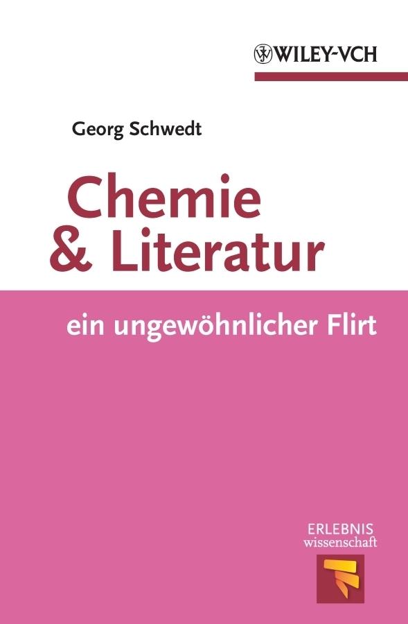 Prof. Schwedt Georg Chemie und Literatur. ein ungewohnlicher Flirt ISBN: 9783527641222 der zauberberg volume 1