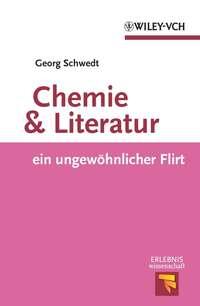 - Chemie und Literatur. ein ungewohnlicher Flirt