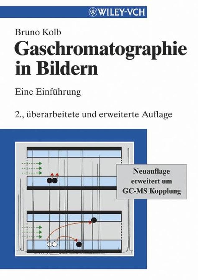 Bruno Kolb Gaschromatographie in Bildern. Eine Einführung ISBN: 9783527662968 ботинки der spur der spur de034amwiz42