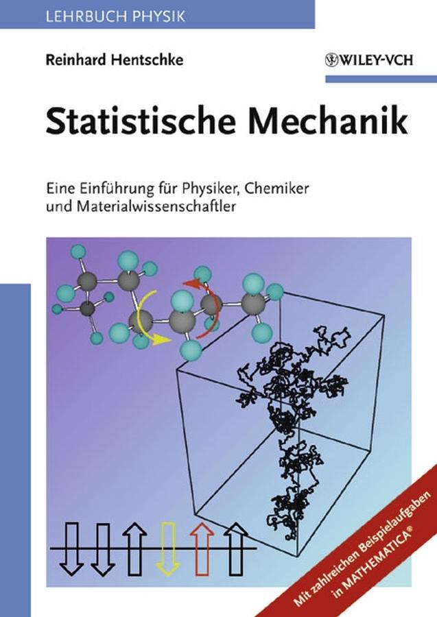 Reinhard Hentschke Statistische Mechanik. Eine Einführung für Physiker, Chemiker und Materialwissenschaftler сапоги quelle der spur 1013540