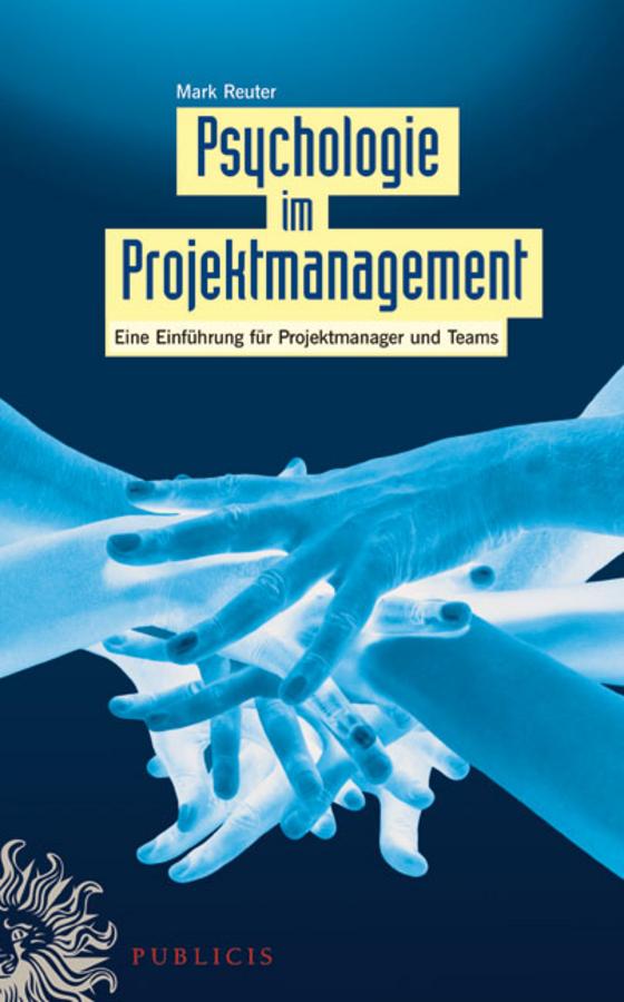 Mark Reuter Psychologie im Projektmanagement. Eine Einführung für Projektmanager und Teams сапоги quelle der spur 1013540