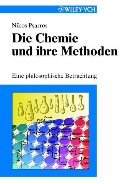 Nikos Psarros Die Chemie und ihre Methoden. Eine Philosophiche Betrachtung ISBN: 9783527624638 nikos nicolaou