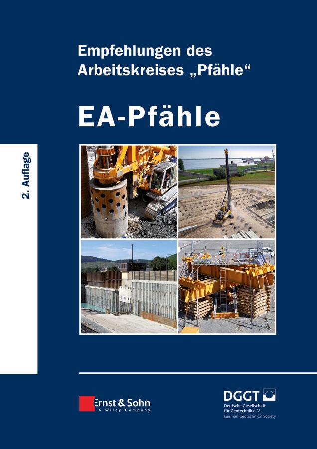 Deutsche Gesellschaft für Geotechnik e.V. / German Geotechnical Society EA-Pfähle. Empfehlungen des Arbeitskreises «Pfähle» it ethics handbook