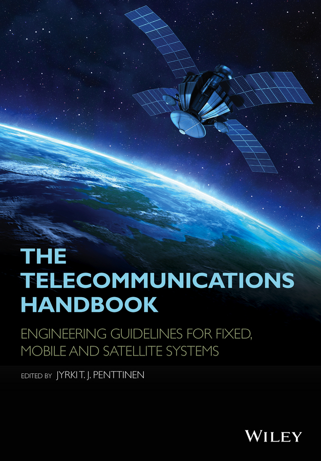Jyrki T. J. Penttinen The Telecommunications Handbook. Engineering Guidelines for Fixed, Mobile and Satellite Systems kamiya t the handbook of japanese adjectives and adverbs